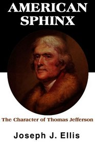 American Sphinx: The Character of Thomas Jefferson (Library Edition)