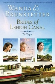 Brides of Lehigh Canal: Kelly's Chance / Betsy's Return / Sarah's Choice (Brides of Lehigh Canal, Bks 1-3)