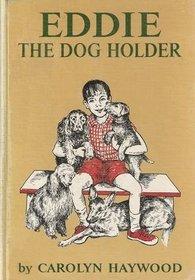 Eddie the Dog Holder