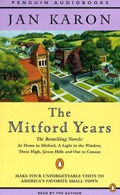 The Mitford Years: At Home in Mitford / A Light in the Window / These High, Green Hills / Out to Canaan (Audio Cassette) (Abridged)