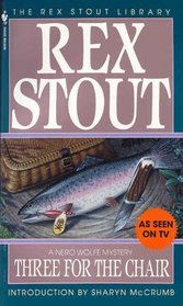 Three for the Chair (Nero Wolfe, Bk 28)