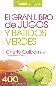 El Gran libro de jugos y batidos verdes: Mas de 400 recetas sencillas y deliciosas! (Spanish Edition)