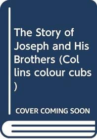 The Story of Joseph and His Brothers (Collins Colour Cubs)