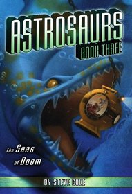 The Seas of Doom (Astrosaurs)