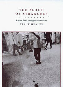 Blood of Strangers: Stories from Emergency Medicine