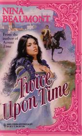 Twice Upon Time (Harlequin Historical, No 303)