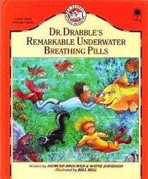 Doctor Drabble's Remarkable Underwater Breathing Pills (Dr. Drabble, Bk 7)