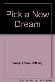 Pick a New Dream (Beany Malone, Bk 11)
