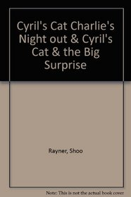 Cyril's Cat Charlie's Night out & Cyril's Cat & the Big Surprise