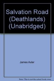 Salvation Road (Deathlands) (Unabridged)