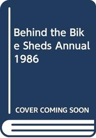 Behind the Bike Sheds Annual 1986