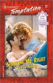 Seducing Mr. Right (Harlequin Temptation, No 833)