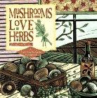 Mushrooms Love Herbs (Fresh from the Garden Cookbook)