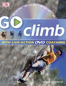 Go Climb: Read It, Watch It, Do It (GO SERIES)