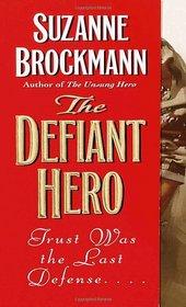 The Defiant Hero (Troubleshooters, Bk 2)