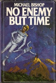 No Enemy but Time: A Novel