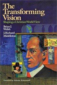 Transforming Vision: Shaping a Christian World View