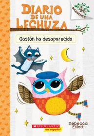 Diario de una Lechuza #6: Gast�n ha desaparecido (Baxter Is Missing) (Spanish Edition)