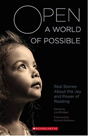 Open a World of Possible: Real Stories About the Joy and Power of Reading