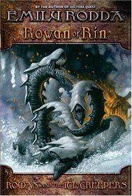 Rowan of Rin #5: Rowan and the Ice Creepers (Rowan of Rin)