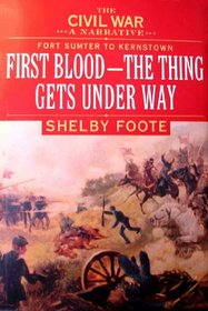 The Civil War, Vol 1: Fort Sumter to Kernstown: First Blood - The Thing Gets Underway