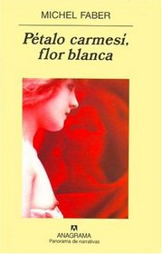 Petalo Carmesi, Flor Blanca (Spanish Edition)