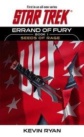 Errand of Fury Book One : Seeds of Rage (Star Trek: The Original Series)