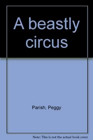 A beastly circus