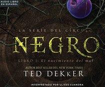 Negro (Black): The Birth of Evil (La Serie del Circulo (The Circle Series)) (Spanish Edition)