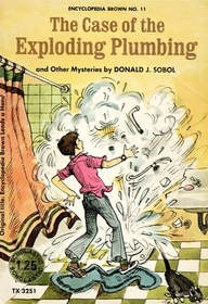 Encyclopedia Brown and the Case of the Exploding Plumbing and Other Mysteries