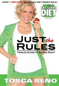 Just The Rules: Tosca's Guide to Eating Right