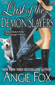 The Last of the Demon Slayers (A Biker Witches Novel) (Volume 4)