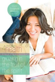 Growing in the Fruit of the Spirit: First Place 4 Health Bible Study