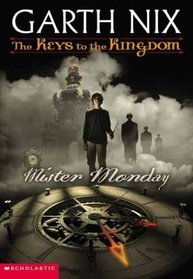 Mister Monday (Keys to the Kingdom, Bk 1)