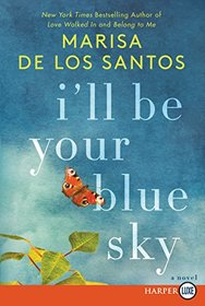 I'll Be Your Blue Sky (Larger Print)
