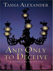 And Only To Deceive: A Novel Of Suspense