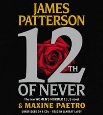 12th of Never (Women's Murder Club, Bk 12) (Audio CD) (Abridged)