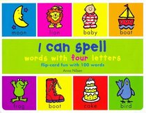 I Can Spell Words with Four Letters: Flip-card Fun with 100 Words (I Can...)