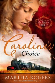 Caroline's Choice (Winds Across the Prairie, Bk 4)