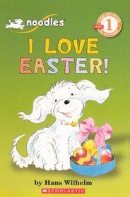 I Love Easter! (Turtleback School & Library Binding Edition) (Noodles: Beginning Reader: Level 1 (Prebound))
