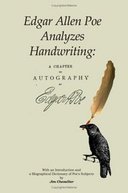Edgar Allan Poe Analyzes Handwriting: A Chapter On Autography