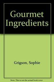 Gourmet Ingredients