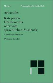 Kategorien ;: Hermeneutik, oder, Vom sprachlichen Ausdruck (De interpretatione) (Phil[o]sophische Bibliothek) (Greek Edition)