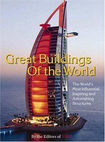 Time: Great Buildings of the World : The World's Most Influential, Inspiring and Astonishing Structures