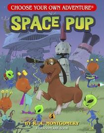 Space Pup (Choose Your Own Adventure)