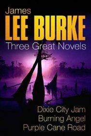 Three Great Novels : Dixie City Jam', 'Burning Angel', 'Purple Cane Road