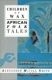 Children of Wax: African Folk Tales