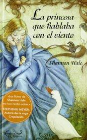 La princesa que hablaba con el viento/ The Goose Girl (Spanish Edition)