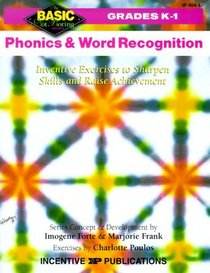 Phonics and Word Recognition: Inventive Exercises to Sharpen Skills and Raise Achievement (Basic, Not Boring  K to 1)