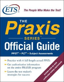 The Praxis Series Official Guide (Official Guide to the Praxis)